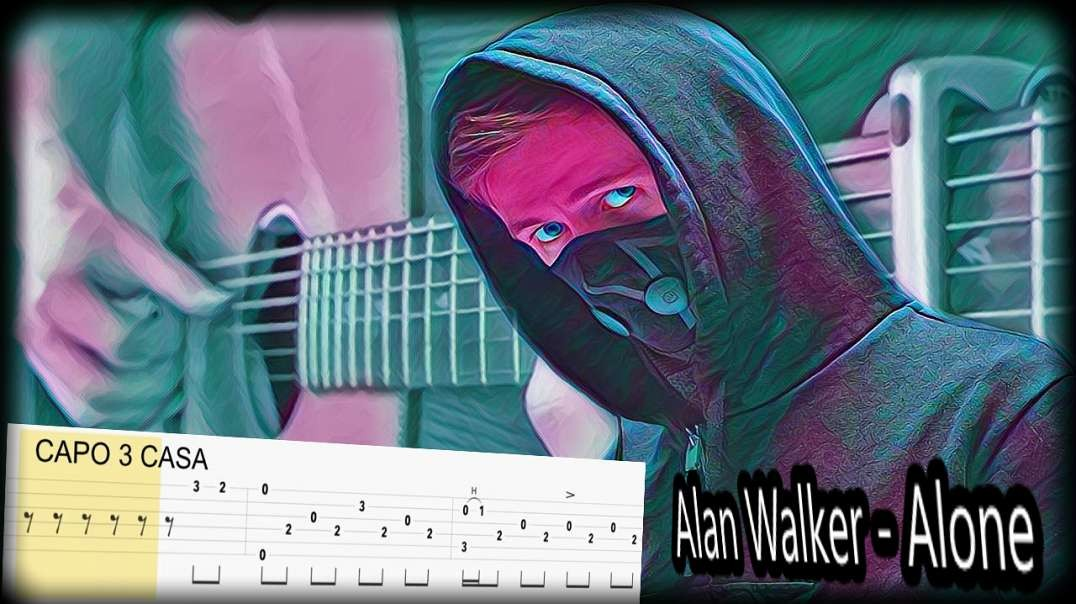 Alan Walker - Alone (Fingerstyle Tabs)